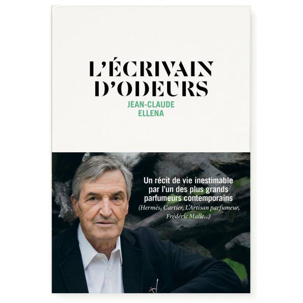 L'Écrivain d'odeurs – Jean-Claude Ellena